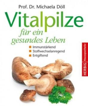 Vitalpilze für ein gesundes Leben